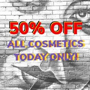 50% Off All Cosmetics today ONLY!!